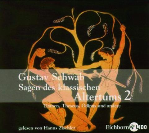 Sagen des klassischen Altertums 2: Titanen, Theseus, Ödipus und andere auf 2 CDs