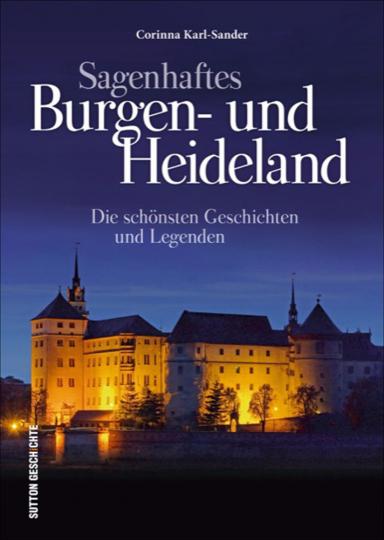 Sagenhaftes Burgen- und Heideland.