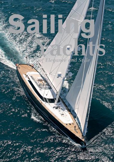 Sailing Yachts. The Masters of Elegance and Style. Segeljachten. Elegante und stilvolle Herrscher des Meeres.