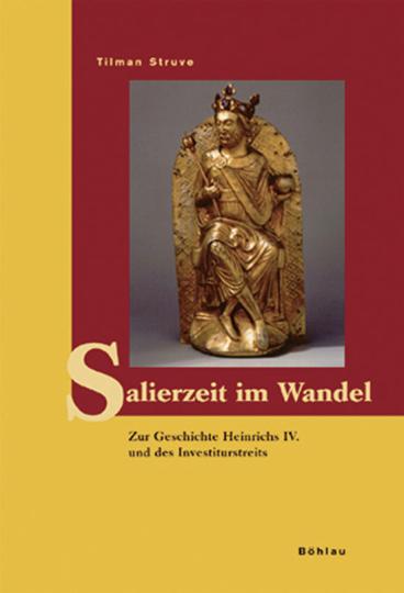 Salierzeit im Wandel. Zur Geschichte Heinrichs IV. und des Investiturstreits.