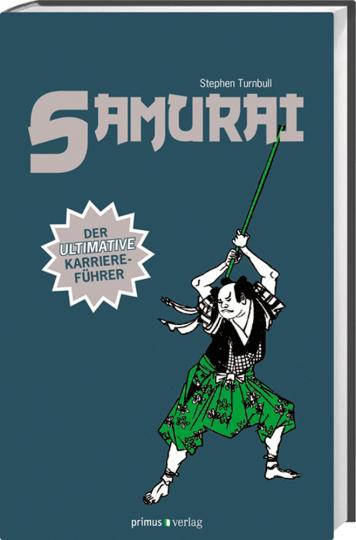 Samurai. Der ultimative Karriereführer.