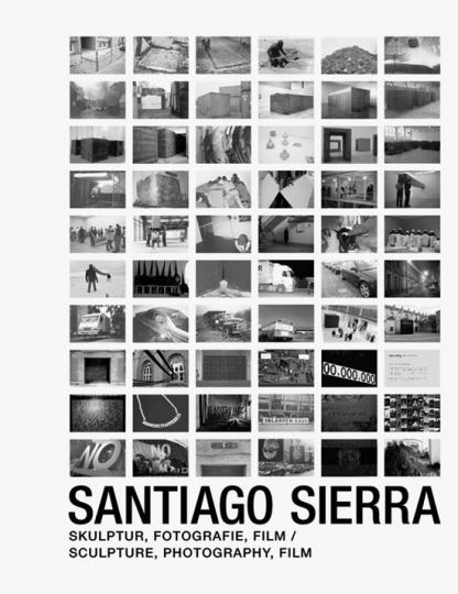 Santiago Sierra. Skulptur, Fotografie, Film. Retrospektive.