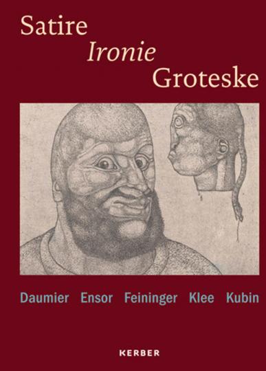 Satire, Ironie, Groteske. Klee, Kubin, Daumier, Ensor, Feininger.