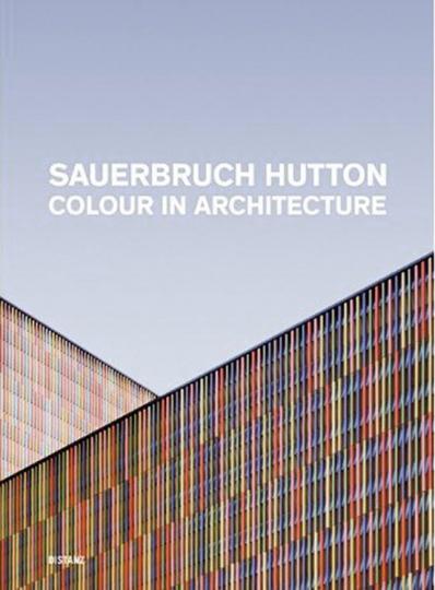 Sauerbruch Hutton. Farbe in der Architektur.