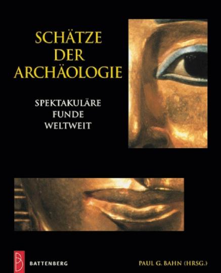 Schätze der Archäologie. Spektakuläre Funde weltweit.