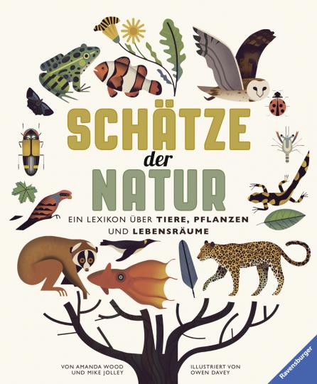 Schätze der Natur. Ein Lexikon über Tiere, Pflanzen und Lebensräume.