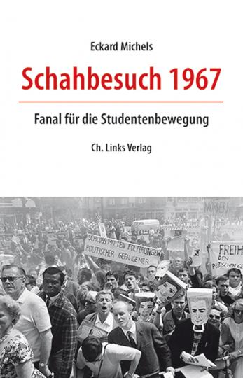 Schahbesuch 1967. Fanal für die Studentenbewegung.