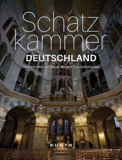 Schatzkammer Deutschland. Die schönsten Schlösser, Burgen und Gotteshäuser.