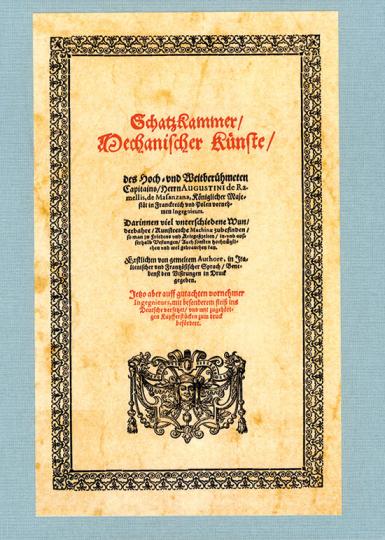 Schatzkammer mechanischer Künste des Hoch- und Weltberühmeten Capitains Herrn Augustini de Ramellis, de Mafanzana.
