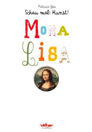 Schau mal. Kunst. Mona Lisa.