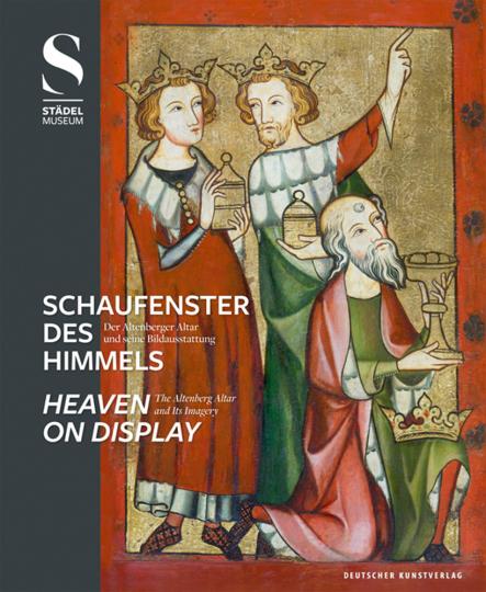 Schaufenster des Himmels. Der Altenberger Altar und seine Bildausstattung.