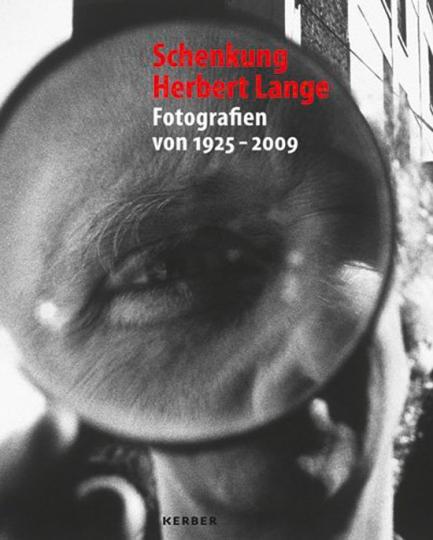 Schenkung Herbert Lange. Fotografien von 1925 bis 2009.