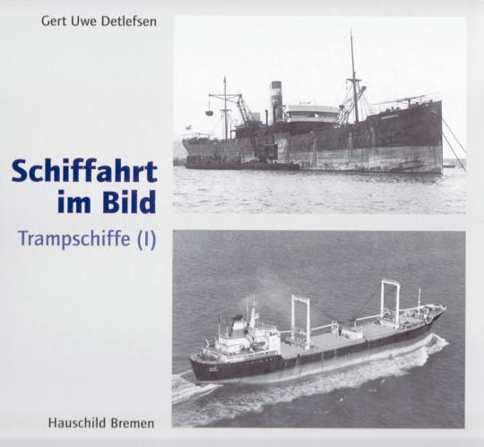Schiffahrt im Bild - Trampschiffe (I)