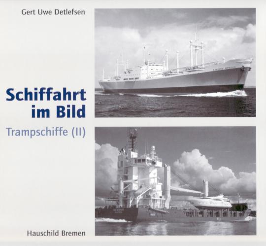 Schiffahrt im Bild - Trampschiffe (II)