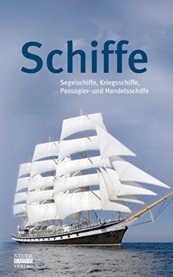 Schiffe - Segelschiffe, Kriegsschiffe, Passagier- und Handelsschiffe