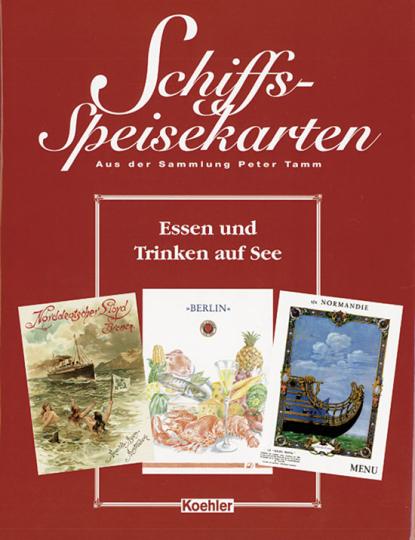 Schiffsspeisekarten aus der Sammlung Peter Tamm. Essen und Trinken auf See.