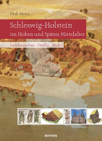 Schleswig-Holstein im Hohen und Späten Mittelalter. Landesausbau, Dörfer, Städte.