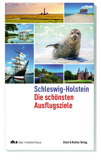 Schleswig-Holstein. Die schönsten Ausflugsziele.