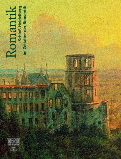Schloss Heidelberg im Zeitalter der Romantik.