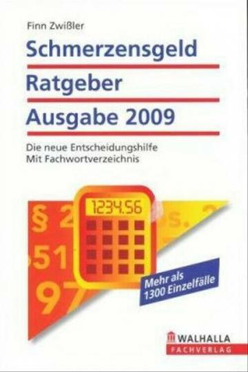 Schmerzensgeld-Ratgeber 2009 - Mehr Schmerzen, mehr Geld?