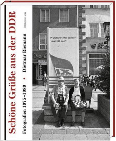 Schöne Grüße aus der DDR. Fotografien 1975-1989.