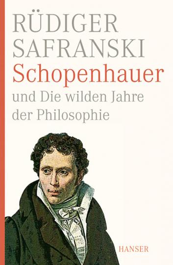 Schopenhauer und Die wilden Jahre der Philosophie.