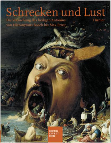 Schrecken und Lust. Die Versuchung des heiligen Antonius von Hieronymus Bosch bis Max Ernst