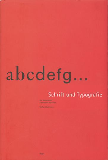 Schrift und Typografie. Die Sprache der klassischen Schriften.
