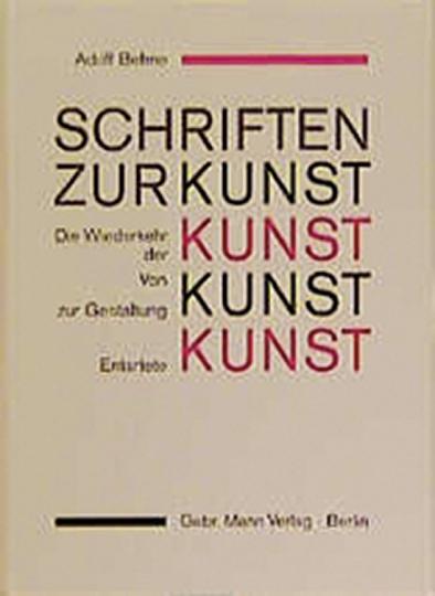 Schriften zur Kunst. Die Wiederkehr der Kunst. Von Kunst zur Gestaltung. Entartete Kunst.