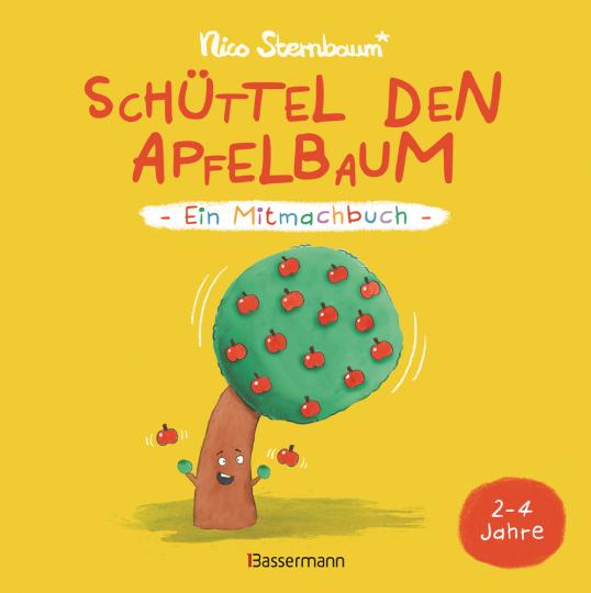 Schüttel den Apfelbaum. Ein Mitmachbuch. Für Kinder von 2 bis 4 Jahren. Zum Schütteln, Schaukeln, Pusten, Klopfen und Sehen, was dann passiert.