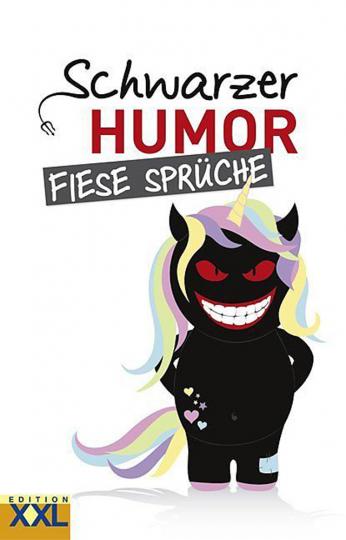Schwarzer Humor - Fiese Sprüche.