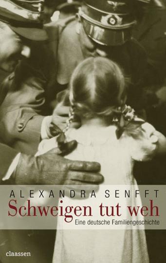 Schweigen tut weh. Eine deutsche Familiengeschichte