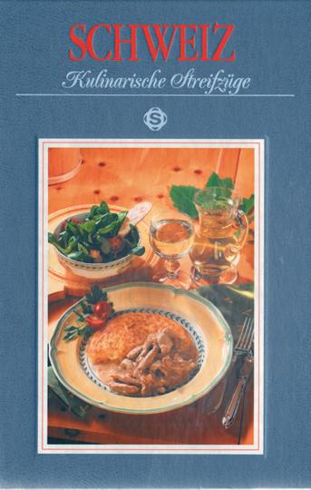 Schweiz - Kulinarische Streifzüge