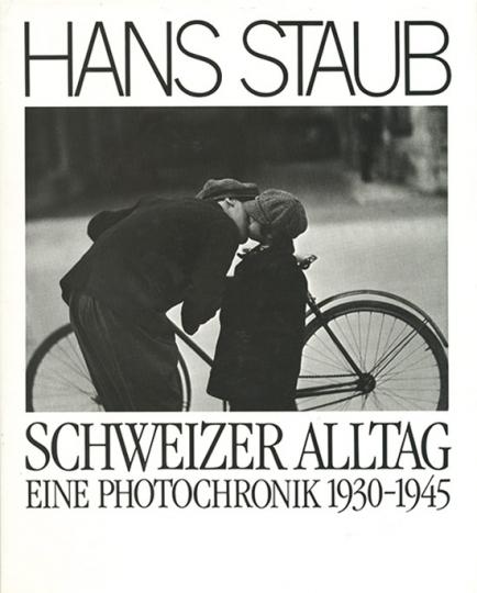 Schweizer Alltag - Eine Photochronik 1930-1945.