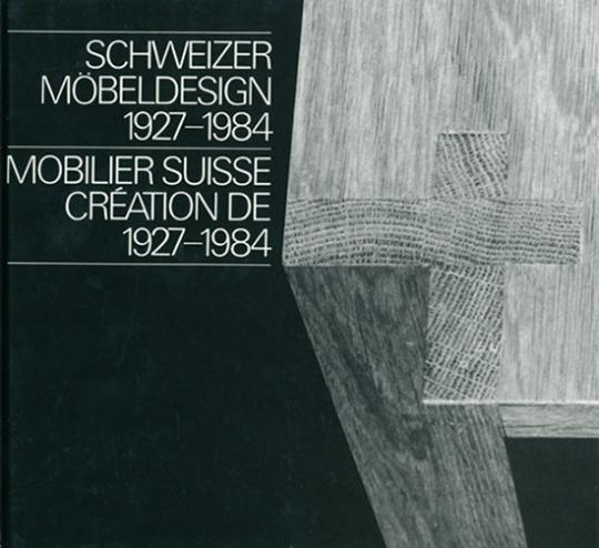 Schweizer Möbeldesign 1927-1984.