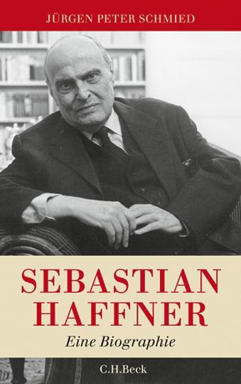 Sebastian Haffner. Eine Biographie.