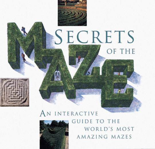 Secrets of the Maze. Geheimnisvolle Labyrinthe.