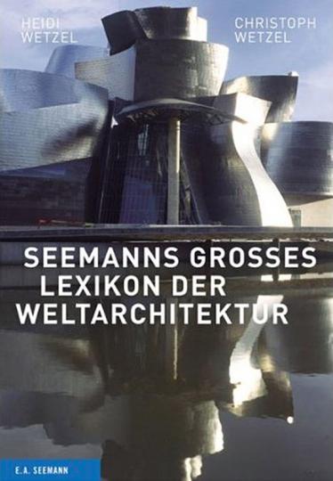 Seemanns großes Lexikon der Weltarchitektur.