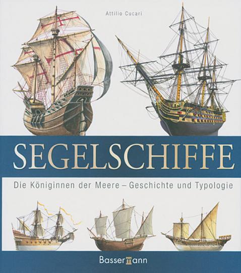 Segelschiffe. Die Königinnen der Meere. Geschichte und Typologie.