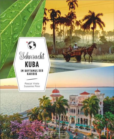 Sehnsucht Kuba. Im Rhythmus der Karibik.
