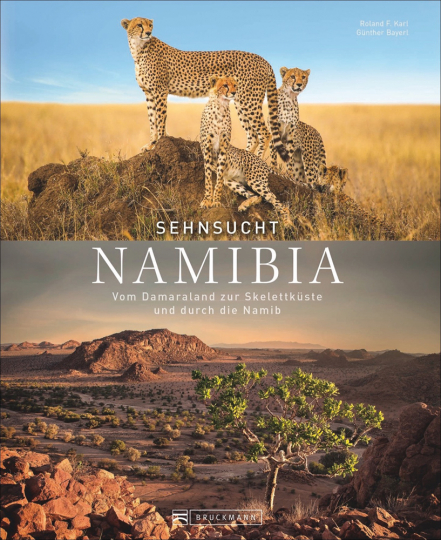 Sehnsucht Namibia. Vom Damaraland zur Skelettwüste und durch die Namib.