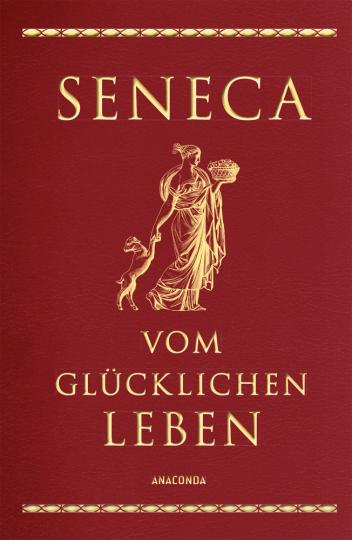 Seneca. Vom glücklichen Leben. Cabraleder-Ausgabe.