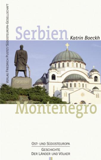 Serbien. Montenegro. Geschichte und Gegenwart.