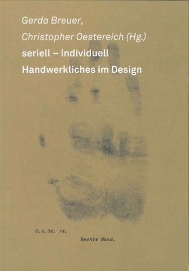 Seriell - Individuell. Handwerkliches im Design.