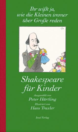 Shakespeare für Kinder und Erwachsene. »Ihr wisst ja, wie die Kleinen immer über Große reden«.
