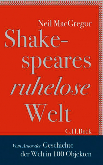 Shakespeares ruhelose Welt.