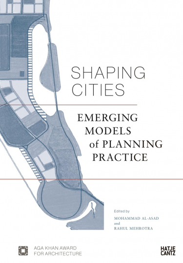 Shaping Cities. Emerging Models of Planning Practice.