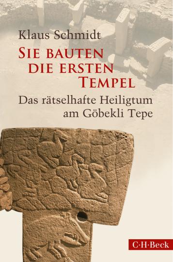Sie bauten die ersten Tempel. Das rätselhafte Heiligtum am Göbekli Tepe.