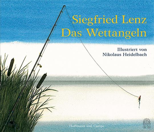 Siegfried Lenz. Das Wettangeln.