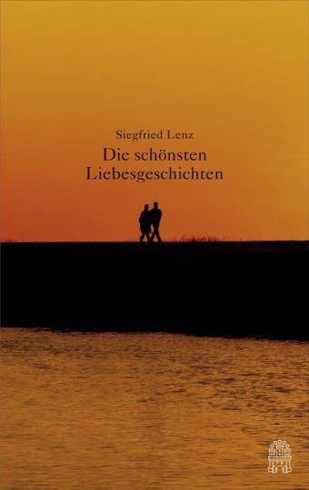 Siegfried Lenz. Die schönsten Liebesgeschichten.